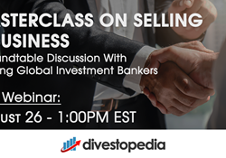 Webinar: Masterclass on Selling a Business: Roundtable Discussion With Leading Global Investment Bankers