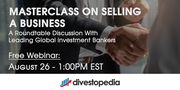 Image for Webinar: Masterclass on Selling a Business: Roundtable Discussion With Leading Global Investment Bankers
