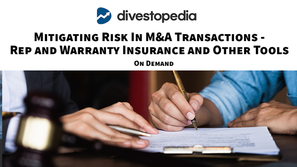 Image for Mitigating Risk In M&A Transactions - Rep and Warranty Insurance and Other Tools